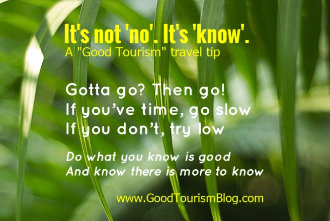 Ce n'est pas «non». C'est «savoir». Un conseil de voyage «Bon tourisme»; conseils de voyage pour les bons touristes et les voyageurs responsables.