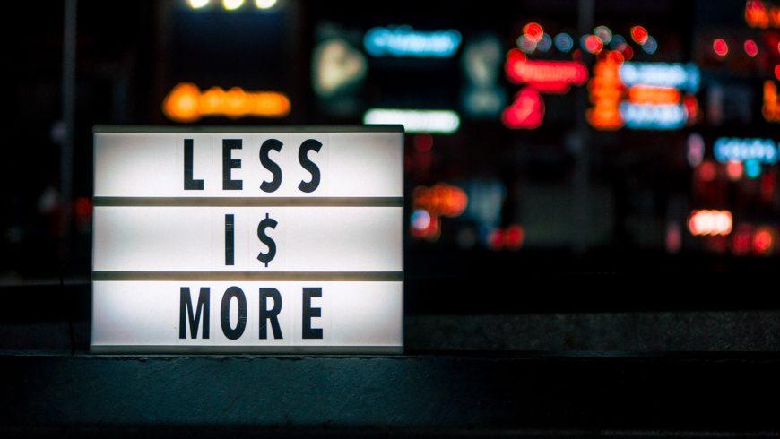 Moins c'est plus: changez votre vie pour changer le monde