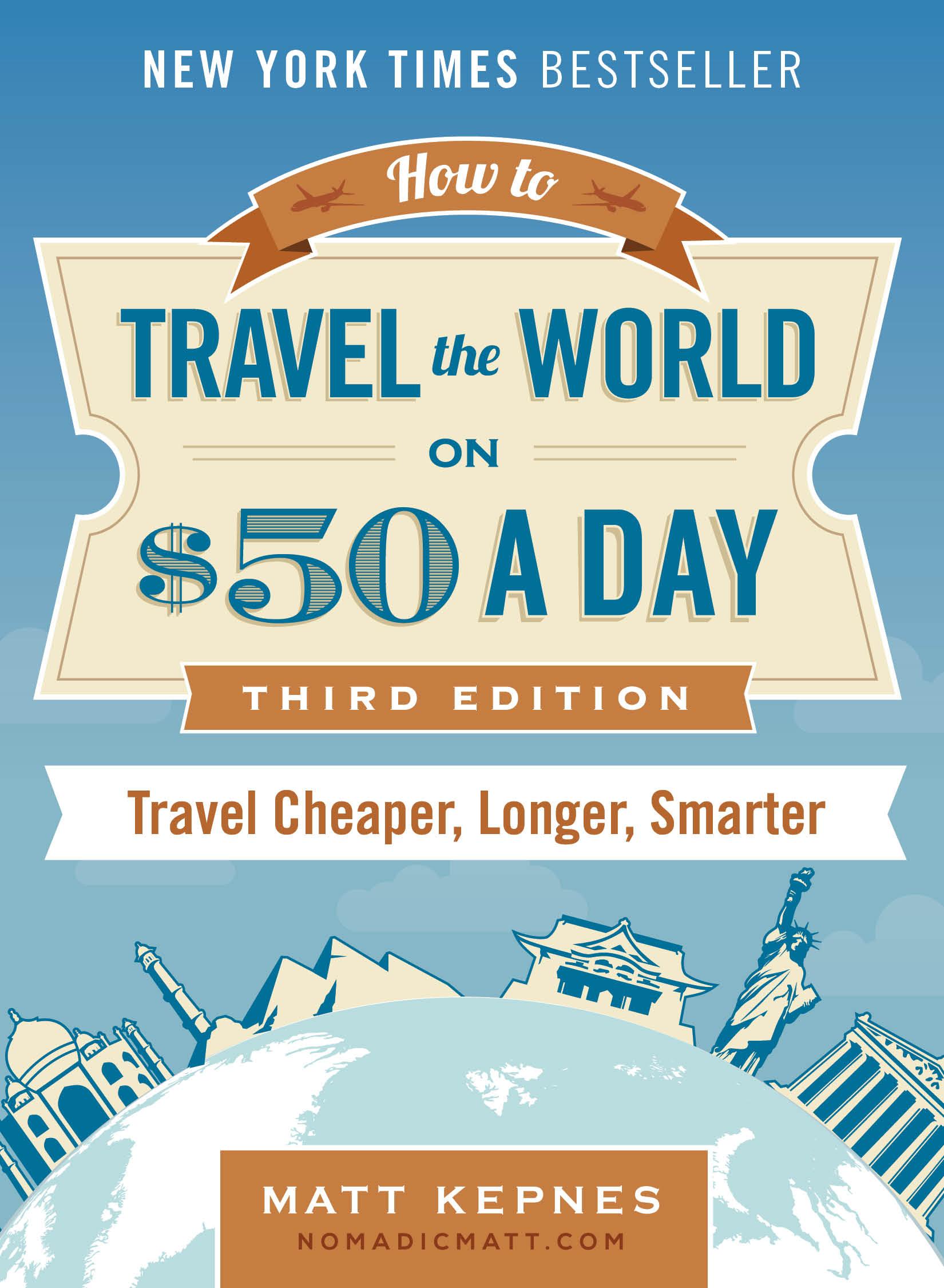 Nomadic Matt's Comment parcourir le monde avec 50 $ par jour