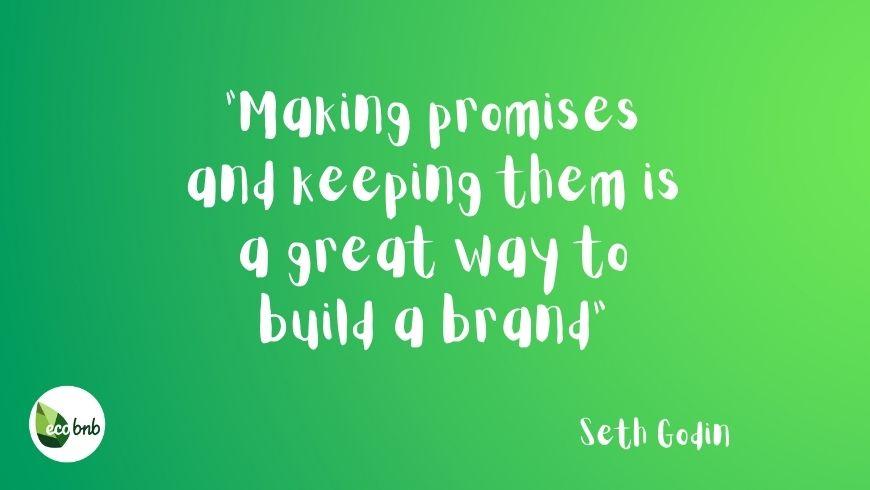 Citation sur le marketing vert: faire des promesses et les tenir est un excellent moyen de construire une marque